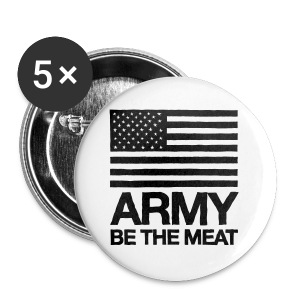 US ARMY: BE THE MEAT (Standard weight) - Small Buttons
