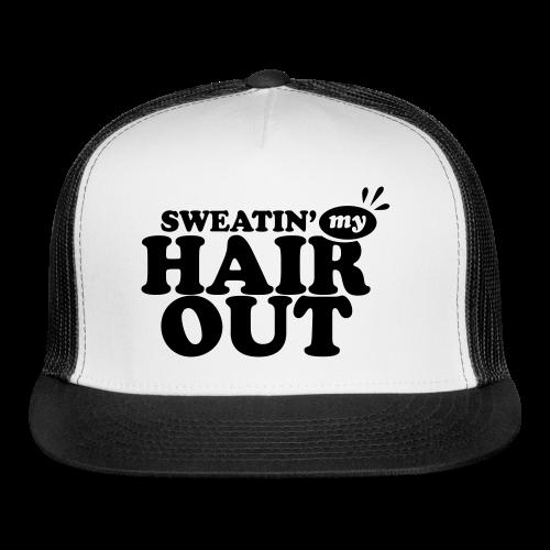 Sweatin' My Hair Out - Dark Type - Trucker Cap