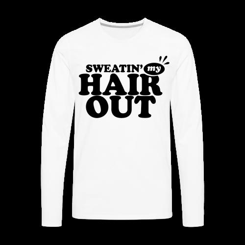 Sweatin' My Hair Out - Dark Type - Men's Premium Long Sleeve T-Shirt