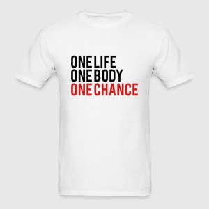 One Life One Body One Chance T-Shirts - Men's T-Shirt