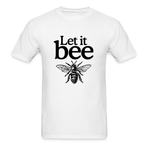 Let it bee t-shirt - Men's T-Shirt
