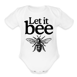 Let it bee t-shirt - Short Sleeve Baby Bodysuit