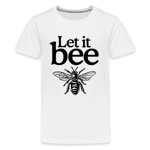 Let it bee t-shirt - Kids' Premium T-Shirt