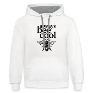 Always bee cool t-shirt - Contrast Hoodie