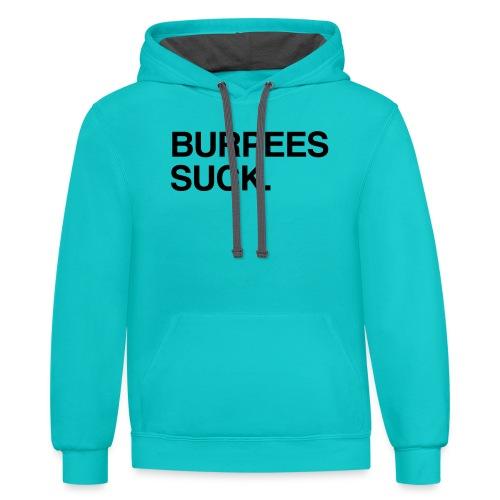 Burpees Suck (Teal) - Contrast Hoodie