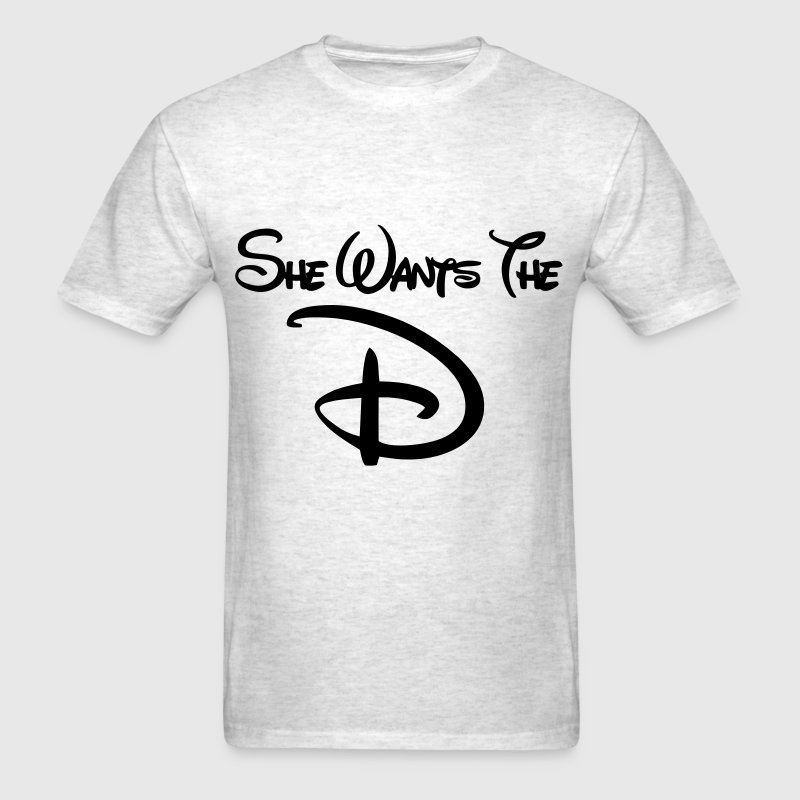 She Wants The D T-Shirts - Men's T-Shirt