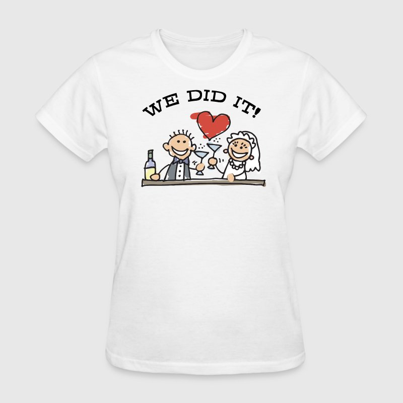 Just Married We Did It T-Shirt - Women's T-Shirt