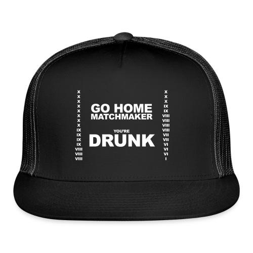 Drunk Matchmaker (Women) - Trucker Cap