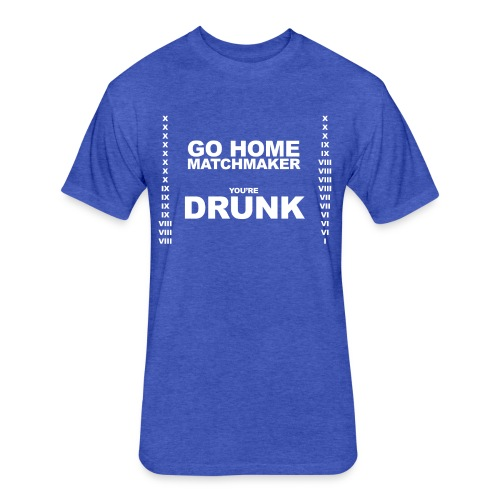 Drunk Matchmaker (Women) - Fitted Cotton/Poly T-Shirt by Next Level