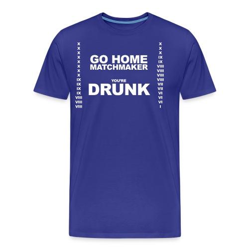 Drunk Matchmaker (Women) - Men's Premium T-Shirt