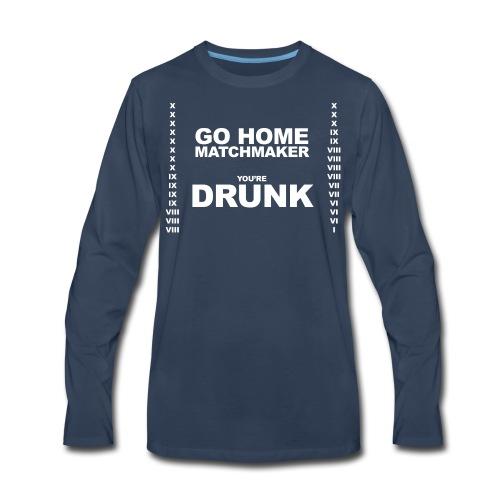 Drunk Matchmaker (Women) - Men's Premium Long Sleeve T-Shirt