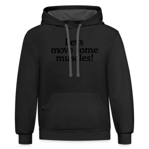 Let's move some muscles (Men's fitness t-shirt black) - Contrast Hoodie