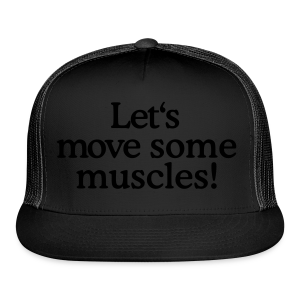 Let's move some muscles (Men's fitness t-shirt black) - Trucker Cap
