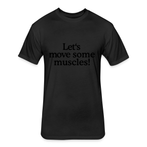 Let's move some muscles (Men's fitness t-shirt black) - Fitted Cotton/Poly T-Shirt by Next Level