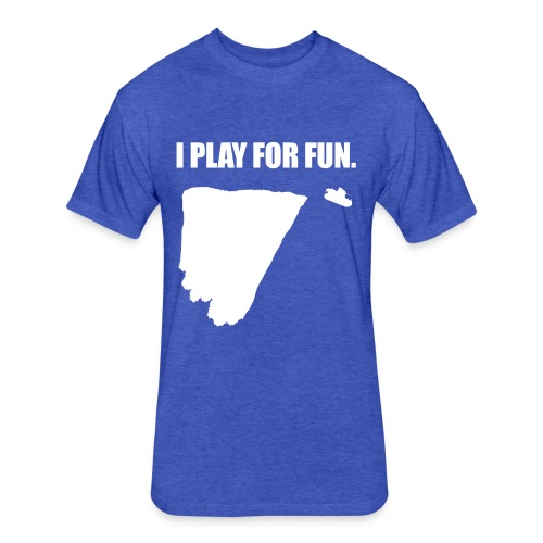 I Play for Fun (Women) - Fitted Cotton/Poly T-Shirt by Next Level