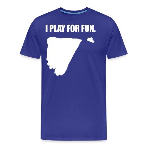 I Play for Fun (Women) - Men's Premium T-Shirt
