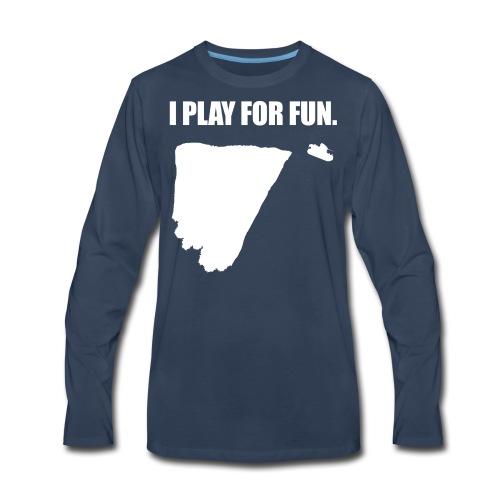 I Play for Fun (Women) - Men's Premium Long Sleeve T-Shirt