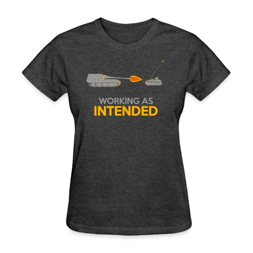 Working as Intended - Women's T-Shirt