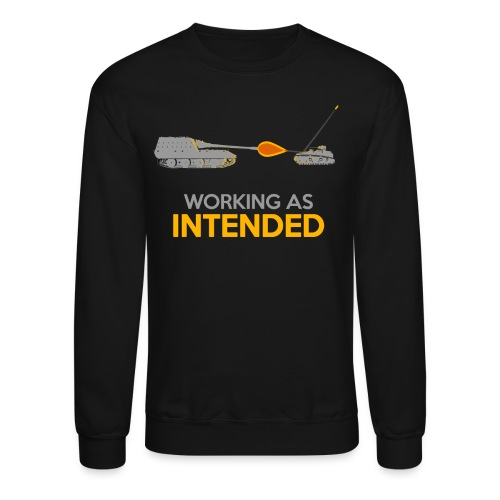 Working as Intended - Crewneck Sweatshirt