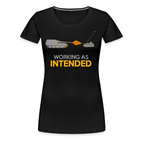 Working as Intended - Women's Premium T-Shirt