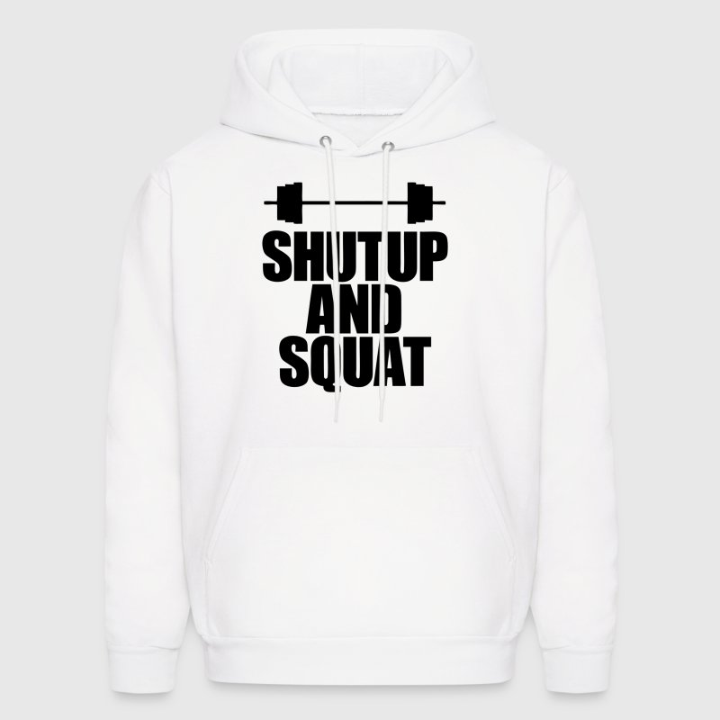 Shut Up and Squat Hoodies - Men's Hoodie