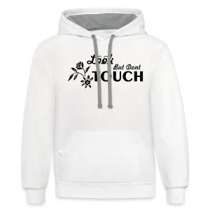 Look But Don't Touch Women's T-Shirt - Contrast Hoodie