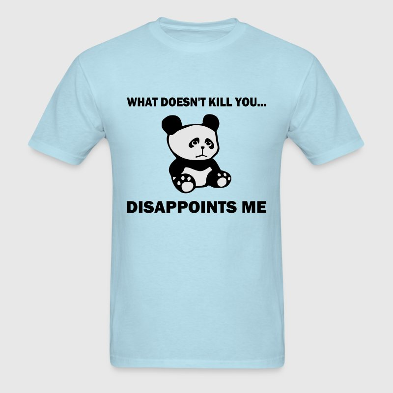 What doesn't kill you...disappoints me - Men's T-Shirt