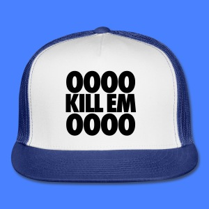 OOOO Kill Em OOOO Tanks - Trucker Cap