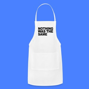 Nothing Was The Same Phone & Tablet Covers - Adjustable Apron