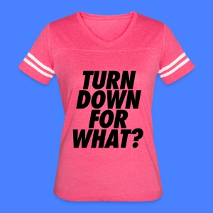 Turn Down For What? Tanks - Women's Vintage Sport T-Shirt