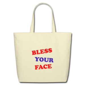 Bless Your Face - Eco-Friendly Cotton Tote