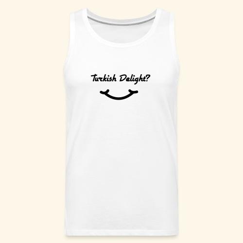 Turkish Delight? - Men's Premium Tank