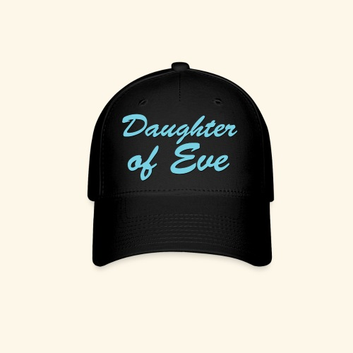 Daughter of Eve - Baseball Cap