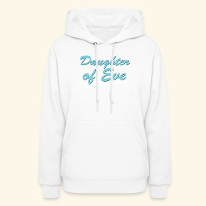 Daughter of Eve - Women's Hoodie