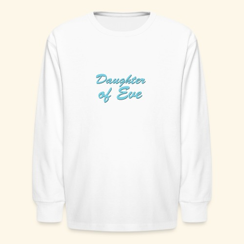 Daughter of Eve - Kids' Long Sleeve T-Shirt
