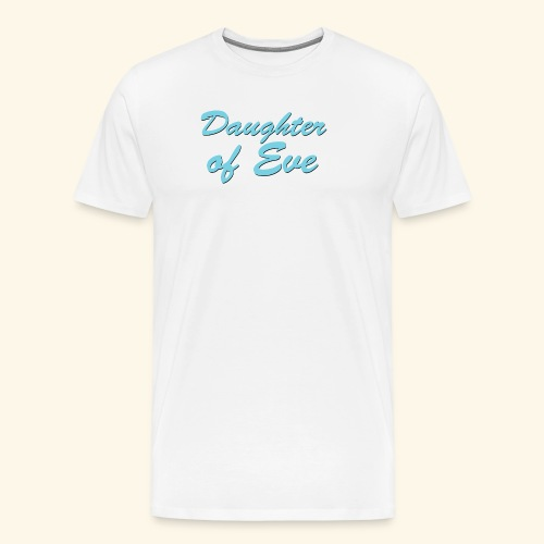 Daughter of Eve - Men's Premium T-Shirt
