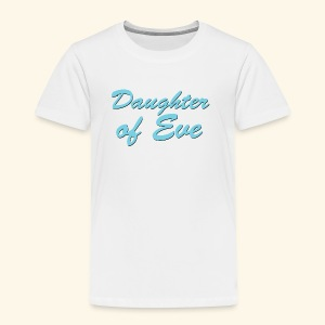 Daughter of Eve - Toddler Premium T-Shirt