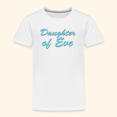 Daughter of Eve - Toddler Premium T-Shirt