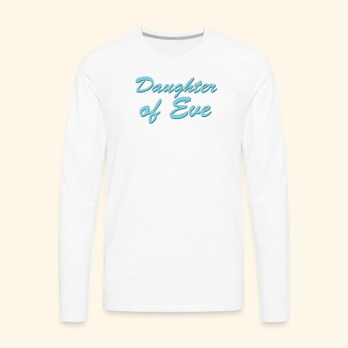 Daughter of Eve - Men's Premium Long Sleeve T-Shirt