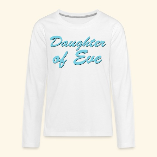 Daughter of Eve - Kids' Premium Long Sleeve T-Shirt