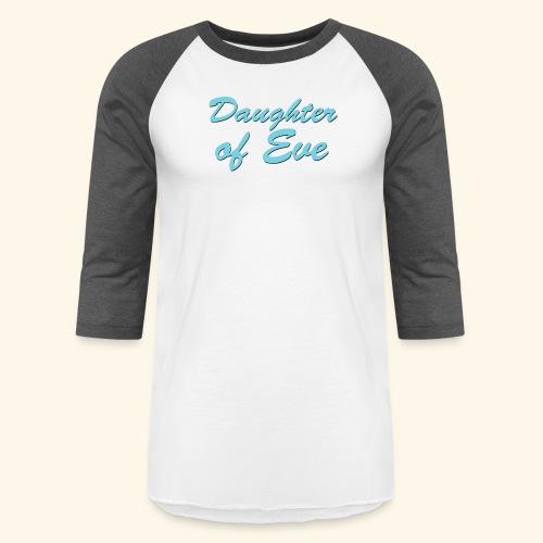 Daughter of Eve - Baseball T-Shirt