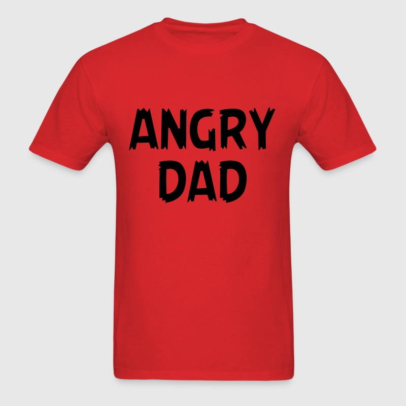 Angry Dad T-Shirts - Men's T-Shirt