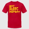 Eat, Sleep, Party, Repeat T-Shirts - Men's T-Shirt by American Apparel