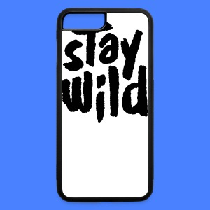 Stay Wild Phone & Tablet Cases - iPhone 7 Plus/8 Plus Rubber Case