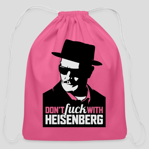 Breaking Bad: Don't fuck with Heisenberg 1 - Cotton Drawstring Bag