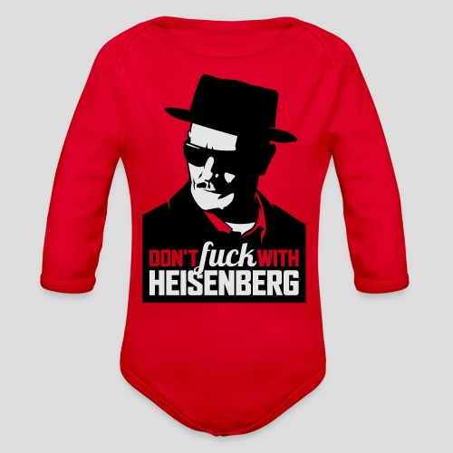 Breaking Bad: Don't fuck with Heisenberg 1 - Organic Long Sleeve Baby Bodysuit