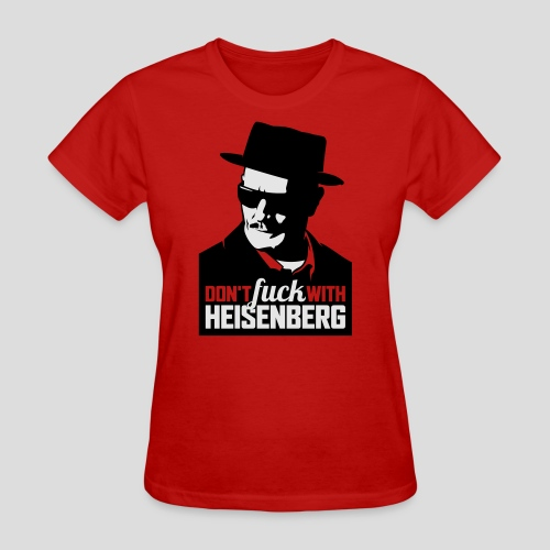 Breaking Bad: Don't fuck with Heisenberg 1 - Women's T-Shirt