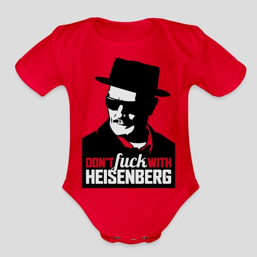 Breaking Bad: Don't fuck with Heisenberg 1 - Organic Short Sleeve Baby Bodysuit