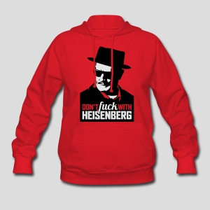 Breaking Bad: Don't fuck with Heisenberg 1 - Women's Hoodie