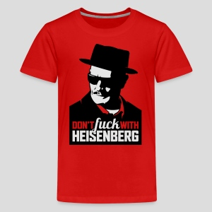 Breaking Bad: Don't fuck with Heisenberg 1 - Kids' Premium T-Shirt